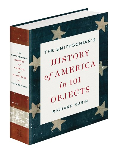 9781594205293: The Smithsonian's History of America in 101 Objects