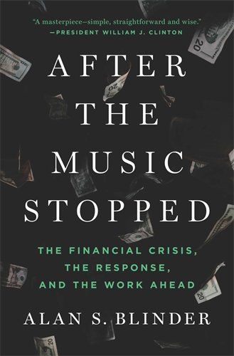 9781594205309: After the Music Stopped: The Financial Crisis, the Response, and the Work Ahead