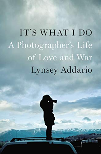 9781594205378: It's What I Do: A Photographer's Life of Love and War