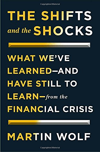 9781594205446: The Shifts and the Shocks: What We've Learned, and Have Still to Learn, from the Financial Crisis