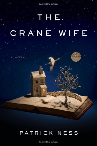 The Crane Wife 9781594205477 Title: The Crane Wife Binding: Hardcover Author: PatrickNess Publisher: PenguinPress