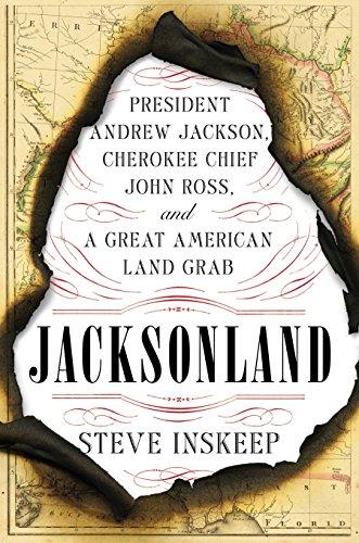 Jacksonland: President Andrew Jackson, Cherokee Chief John Ross and.* SIGNED *: Inskeep, Steve