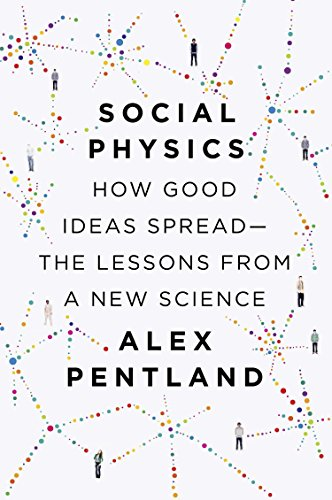 9781594205651: Social Physics: How Good Ideas Spread--The Lessons from a New Science