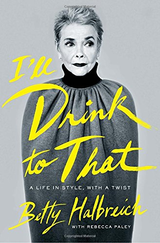 9781594205705: I'll Drink to That: A Life in Style, with a Twist