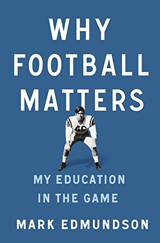 9781594205750: Why Football Matters: My Education in the Game