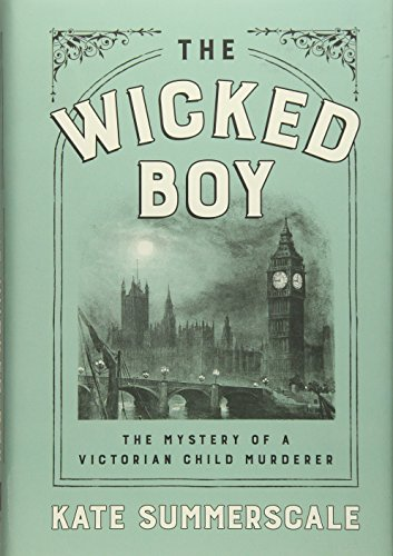 9781594205781: The Wicked Boy: The Mystery of a Victorian Child Murderer