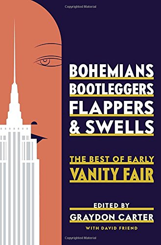 9781594205989: Bohemians, Bootleggers, Flappers, And Swells. The Best Of Early Vanity Fair