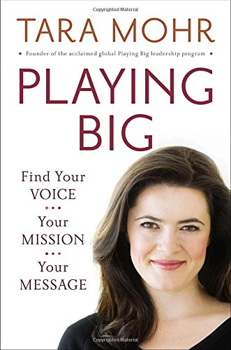 9781594206078: Playing Big: Find Your Voice, Your Mission, Your Message