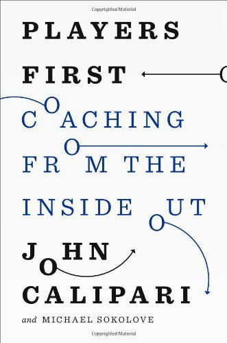 9781594206214: [(Players First: Coaching from the Inside Out )] [Author: John Calipari] [Apr-2014]