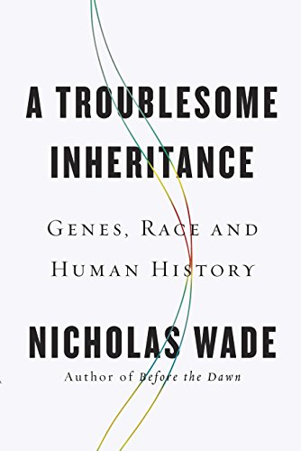 9781594206238: A Troublesome Inheritance: Genes, Race and Human History