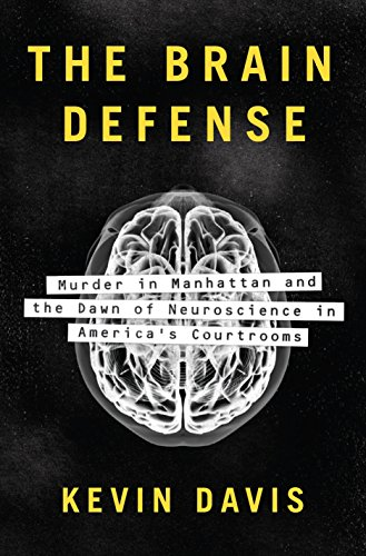 9781594206337: The Brain Defense: Murder in Manhattan and the Dawn of Neuroscience in America's Courtrooms