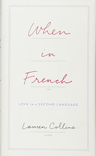9781594206443: When in French: Love in a Second Language