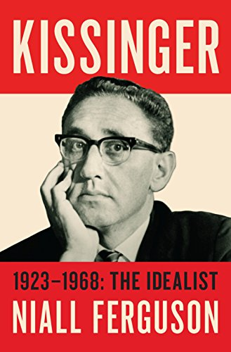 9781594206535: Kissinger. 1923-1968. The Idealist - Volume 1