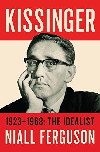 9781594206535: Kissinger. 1923-1968. The Idealist - Volume 1
