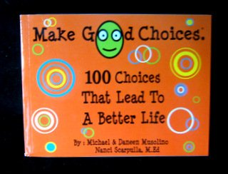 9781594210983: Make Good Choices.® 100 Choices That Lead to a Better Life