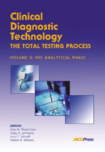 Clinical Diagnostic Technology - The Total Testing: Ward-Cook, Kory M.;
