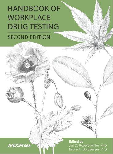 Handbook of Workplace Drug Testing, 2nd Edition: Jeri D. Ropero-Miller,