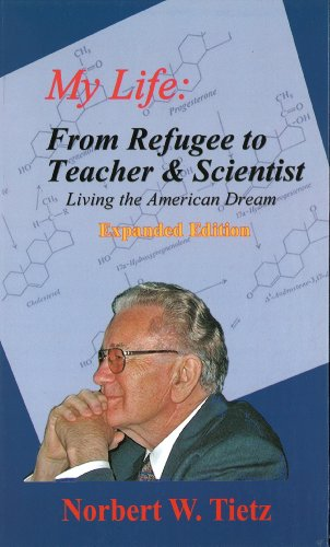 My Life: From Refugee to Teacher & Scientist - Living the American Dream, Expanded Edition: ...