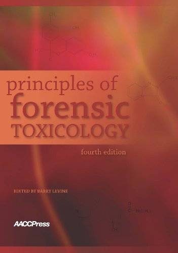 Principles of Forensic Toxicology, 4th Edition: Barry Levine