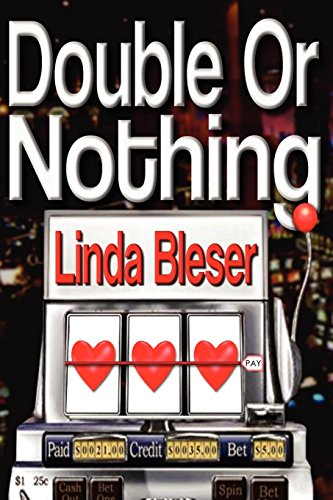 Double or Nothing: Bleser, Linda