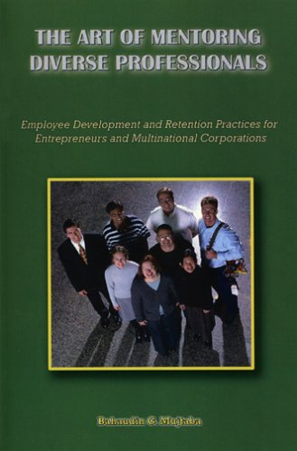 9781594270529: The Art of Mentoring Diverse Professionals: Employee Development and Retention Practices for Entrepreneurs and Multinational Corporations