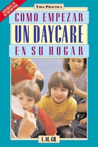 9781594290152: Como Empezar un Daycare En Su Hogar (Spanish Edition)