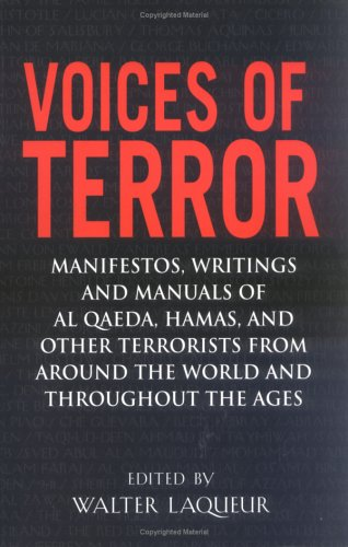 9781594290350: Voices of Terror: Manifestos, Writings and Manuals of Al Qaeda, Hamas, and other Terrorists from around the World and Throughout the Ages