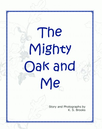 The Mighty Oak and Me (1594312591) by K. S. Brooks