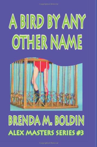 9781594314117: A Bird By Any Other Name: Book Three of the Alex Masters Series