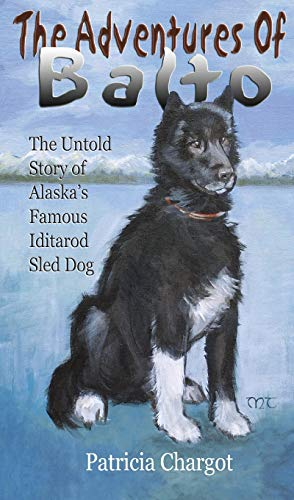 9781594330421: The Adventures of Balto: The Untold Story of Alaska's Famous Iditarod Sled Dog