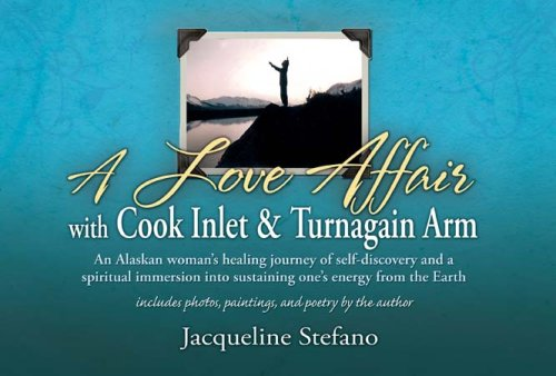 9781594330919: A Love Affair with Cook Inlet and Turnagain Arm