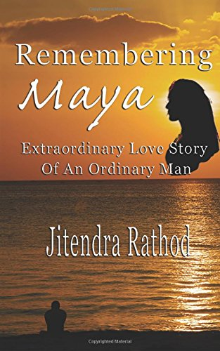 9781594331251: Remembering Maya: Extraordinary Love Story of an Ordinary Man