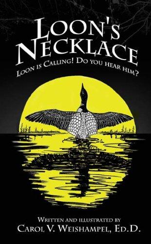 Loon's Necklace: Weishampel, Carol V.