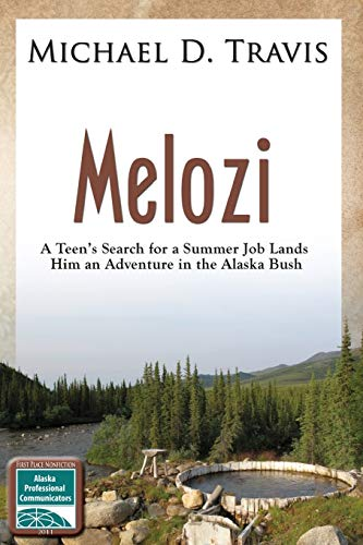 9781594331503: Melozi: A Teenager's Search for A Summer Job Lands Him An Adventure In The Alaska Bush