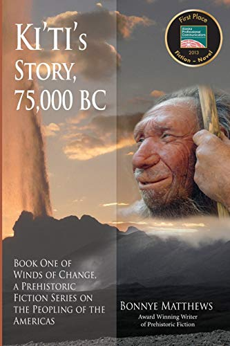 9781594333125: Ki'ti's Story, 75,000 BC: Winds of Change, a Prehistoric Fiction Series on the Peopling of the Americas: Book One