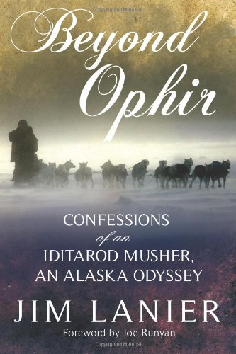 9781594333545: Beyond Ophir: Confessions of an Iditarod Musher, An Alaska Odyssey