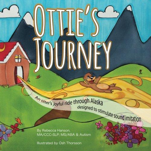 9781594334290: Ottie's Journey: An otter's joyful ride through Alaska designed to stimulate sound imitation