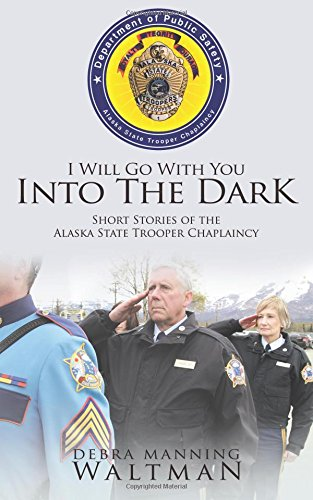 I Will Go With You Into The Dark: Debra Waltman