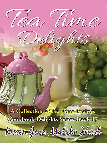 9781594344930: Tea Time Delights: A Collection of Tea Time Recipes (Cookbook Delights)