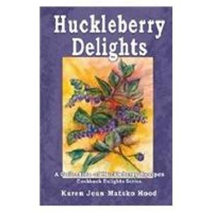 9781594347641: Huckleberry Delights Cookbook
