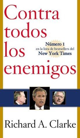 9781594374975: Contra todos los enemigos (Against All Enemies) (Spanish Edition)