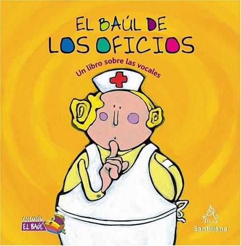 9781594375637: El Baul De Los Oficios/My Job Trunk: Un Libro Sobre Las Vocales/A Vocabulary Book (Collecion El Baul)