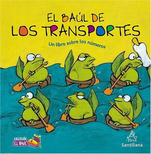 9781594375644: El baúl de los transportes (Un libro sobre los números ) (Un Libro Sobre Los Numeros) (Spanish Edition)