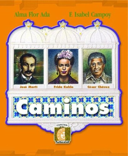 Caminos (Puertas Al Sol / Gateways to the Sun) (Spanish Edition) (1594377103) by Ada, Alma Flor; Campoy, F. Isabel