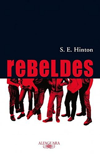 Rebeldes (The Outsiders) (Spanish Edition): Hinton, Susan E.