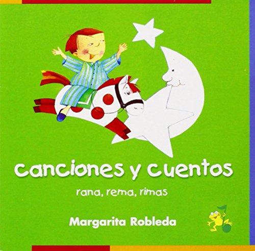 9781594378225: Rana, rema, rimas canciones y cuentos (Rana, Rema, Rimas) (Spanish Edition)