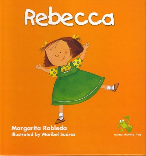 Rebecca: Margarita Robleda; Illustrator-Maribel Suarez