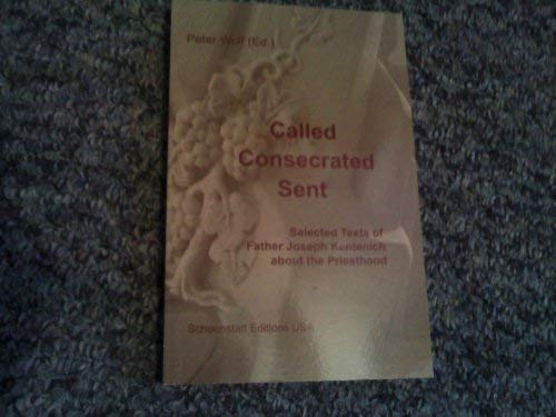 Called - Consecrated - Sent: Selected Texts of Father Joseph Kentenich About the Priesthood: Father...