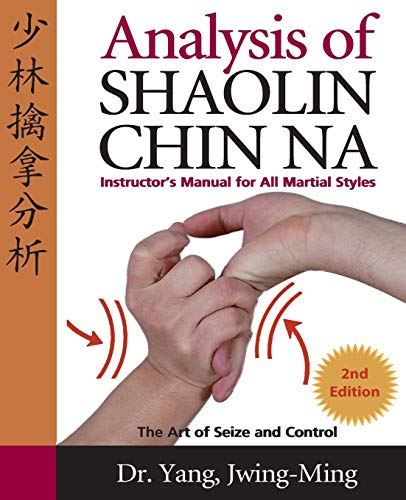 9781594390005: Analysis of Shaolin Chin Na: Instructors Manual for All Martial Styles