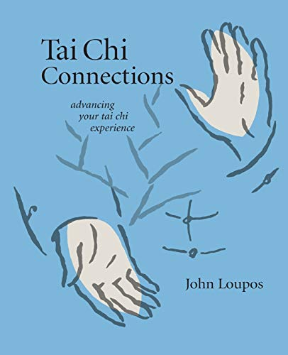 9781594390326: Tai Chi Connections: Advancing Your Tai Chi Experience